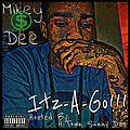 Mikey Dee Ft. Kidd Kushton- Itz-A-Party!!!