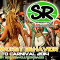 on my worst behevahior - welcome to carnival (s0carevolution radio)