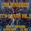 The Hitmakers - It's a TRAP! Vol.1