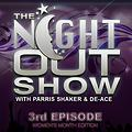 The Night Out Show 5th Episode