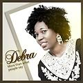 Debra - more than what people say
