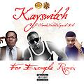 Kayswitch - forexample remix ft Wizkid,Olamide & Special (prod.by Deevee)