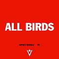 Nipsey Hussle Ft YG - All Birds Freestyle