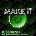 MAKE IT GO!! (prod by JussFresh)