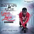 Jay Kaps Ft. Keche - Your Love (Prod. By Meth Mix)