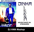 Be Intehaan vs Never Cheat On Strangers (Atif Aslam vs Dinka) - Mashup Mix (DJ HMA) - DEMO
