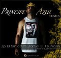 JP El Sinico Ft. Jadiel - Principe Azul (Official Remix) (Prod. By Super Yei Y Hi-Flow) (R.A.C)