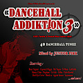DANCEHALL ADDIKTION #3 - Mixed By Junyor Pikk - 2016