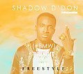 shadow D'don - #bmw freestyle (liqour riddim)