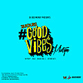 #GoodVibes - Hip Hop,R&B, Dancehall, Afrobeats