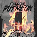 Young One_Put Me On