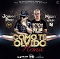 Johnny Prez Ft. Nicky Jam - Como Te Olvido (Official Remix) (Prod. By Predikador & Walde The Beatmaker)