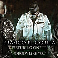 Franco El Gorila Feat. O'neill - Nobody Like You