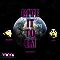 Give It to Em (feat. Vo Da Great) [Prod by Kristos]