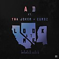 AD feat Tha Joker & Euroz - Look At Me (Prod by Imfamous Beats)