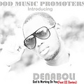 God Is Working On You _ Denaboli ft C C Davies (GMP Song Of The Month July) DjMix