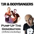 TJR & Vinai feat Bodybangers - Pump Up The Generation (DJŠtofan 2014 Bootleg)