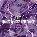 Juicy-J-Ft-Lil-Wayne-2-Chainz-Bands-A-Make-Her-Dance-Remix (Chopped&Screwed by DJDEW)2
