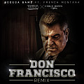 Don Francisco (Remix) ft. French Montana