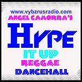ANGEL CAMORRA'S HYPE IT UP REGGAE & DANCEHALL SHOW 6th OCTOBER 2013