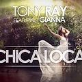 Burak Çam Ft.Tony Ray & Gianna-Chica Loca (Remix)