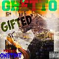 Gifted - Ghetto (Prod By Onetime Beats)