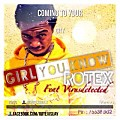 Girl you know by ROTEX(@RotexRolex) feat VD(1)