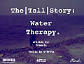 The Tall Story: Water Therapy