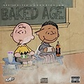 Baked Age(Feat) A-RoTheALPHA
