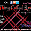 Thing Called Love (Extended  Mix) By DJ DHarmesh.