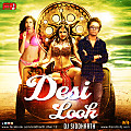 DESI LOOK 2015 REMIX BY DJ SIDDHARTH