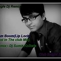 Boom Boom(Dhol In The Club Mix)Dj Sumit Kolkata;  [www.djjagat.blogspot.com]