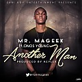 Mr. Mageek - Another Man ft. Onos Young