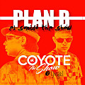 Plan B - Jingle El Coyote The Show (Prod. by Duran The Coach) (R.A.C)