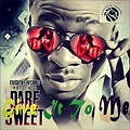 Dare Sweet - Give It To Me