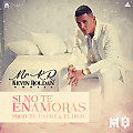 Kevin Roldan - Si No Te Enamoras (Prod. By Dayme & El High) (Kapital Music)