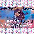 Pitbull - This Is Not A Drill ft. Bebe Rexha (Ismail Can Sonmez Remix)