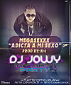 Adicta a Mi Sexo (Off. Party Remix) - Mega Sexxx Prod. DJ Jowy