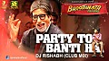 PARTY TO BANTI HAI - DJ RISHABH (CLUB MIX) - www.djsbuzz.in