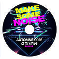 MAKE SOME NOISE ® CLUB40 AUTOMNE 2016 By Ethan