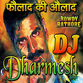 ROWDY RATHORE- CHINTA TA TA MIX By Dj Dharmesh