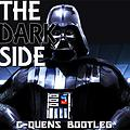 The Dark Side (C-QUENS BOOTLEG)