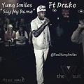 Say My Name Ft Drake & James Fauntleroy (Smiles Mix)