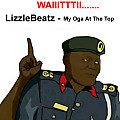 LizzleBeatz - My Oga At The Top