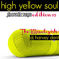 SoulBounce Presents The Mixologists - dj harvey dent - High Yellow Soul SoulBounce Edition V3
