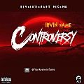 Irvin Fame - Controversy
