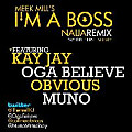 i'm a boss(naija remix) ft. kay jay,believe,obvious,muno