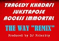 Tragedy Khadafi, Jukstapose &  Access Immortal_This Way DJ Prioirty Remix