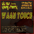 Lil Ras ft. Young Shanty - Waan Touch - Up On Mars