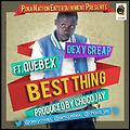 Dexy Creap-Best Thing-Ft. Quebex